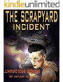 The Scrapyard Incident (Junkyard Dogs Book 1)