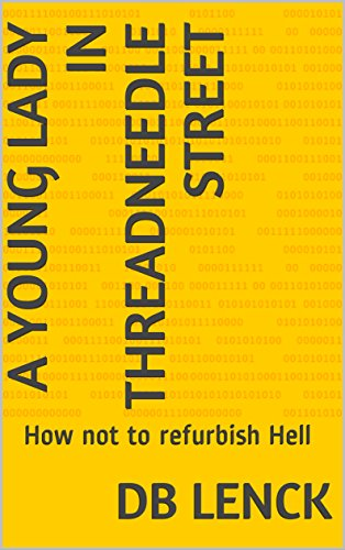 A Young Lady in Threadneedle Street: How not to refurbish Hell by [Lenck, DB]