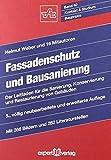 Fassadenschutz und Bausanierung: Der Leitfaden für die Sanierung, Konservierung und Restaurierung von Gebäuden von Helmut Weber (1. Januar 1994) Taschenbuch