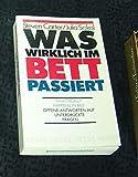 Was wirklich im Bett passiert - Offene Antworten auf unterdrückte Fragen - (Sachbuch). - Steven Carter, Julia Sokol