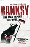 Image de Banksy: The Man Behind the Wall