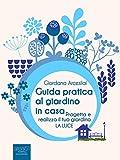 Casa E Giardino Best Deals - Guida pratica al giardino in casa: Progetta e realizza il tuo giardino. La luce (Italian Edition)