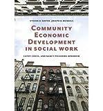 By Steven Soifer ; Joseph B McNeely ; Cathy Costa ; Nancy Pickering-Bernheim ( Author ) [ Community Economic Development in Social Work Foundations of Social Work Knowledge By Nov-2014 Paperback