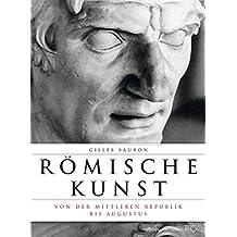 Römische Kunst von der Mittleren Republik bis Augustus (Romische Kunst)