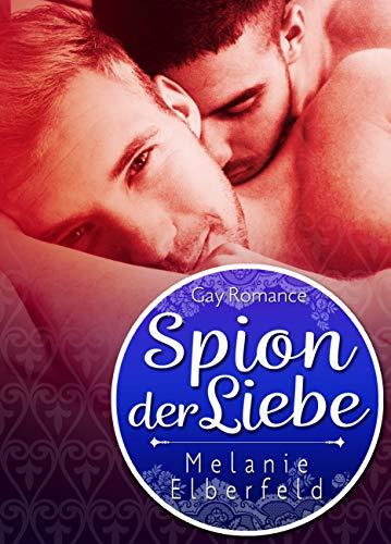 Spion der Liebe: Gay Romance