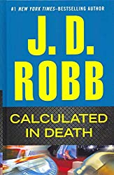 [(Calculated in Death)] [By (author) J D Robb] published on (March, 2013)