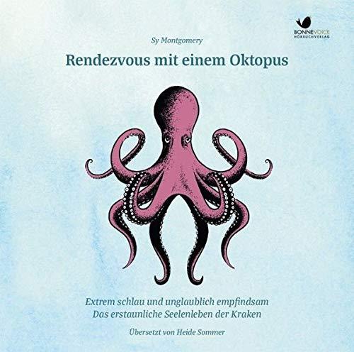Rendezvous mit einem Oktopus. Extrem schlau und unglaublich empfindsam: Das erstaunliche Seelenleben der Kraken (2 MP3 Audio CDs, ungekürzte Hörbuchfassung)