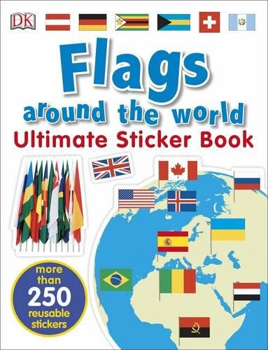 Flags Around the World Ultimate Sticker Book por DK