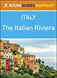The Italian Riviera (Rough Guides Snapshot Italy)