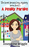 Cozy Mystery: A Deadly Parade (The Sweet Senses Cozy Mystery series Book 3)