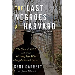 The Last Negroes at Harvard: The Class of 1963 and the 18 Young Men Who Changed Harvard Forever (English Edition)