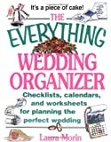 Everything Wedding Organizer: Checklists, Calendars, and Worksheets for Planning the Perfect Wedding