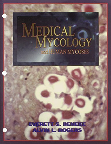 Medical Mycology and Human Mycoses by Everett Smith, Ph.D. Beneke (1996-08-02)