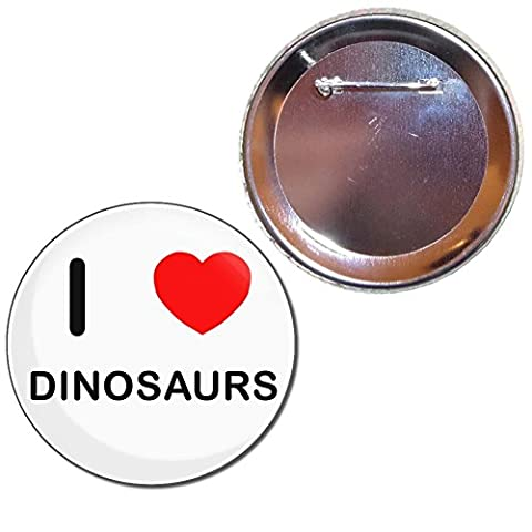 I Love Dinosaurs - 77mm badge