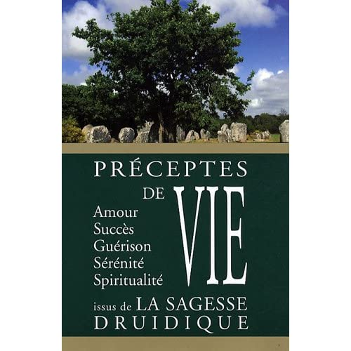 Préceptes de vies issus de la sagesse druidique
