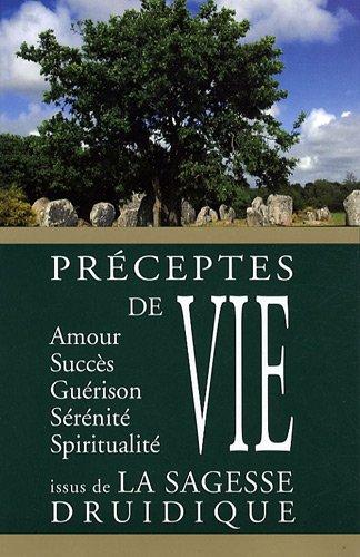 Préceptes de vies issus de la sagesse druidique par Jean-Paul Bourre