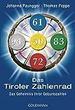 Das Tiroler Zahlenrad: Das Geheimnis Ihrer Geburtszahlen - Johanna Paungger, Thomas Poppe