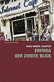 Eritrea - der zweite Blick - Hans-Ulrich Stauffer