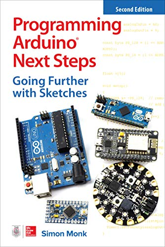 Programming Arduino Next Steps: Going Further with Sketches, Second Edition (English Edition)