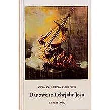 Das zweite Lehrjahr Jesu: Aus den Tagebüchern des Clemens Brentano