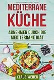 Mediterrane Küche: Abnehmen durch die mediterrane Diät