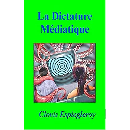 La Dictature Médiatique