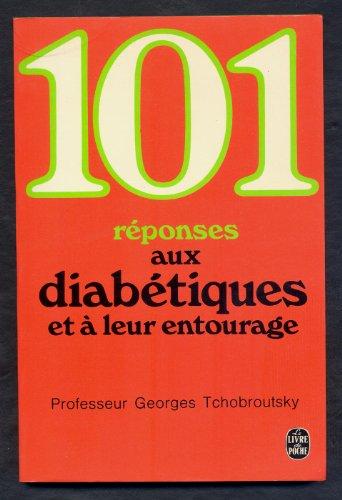 101 réponses aux diabétiques et à leur entourage