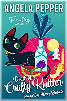 Death of a Crafty Knitter (Stormy Day Mystery Book 2) by [Pepper, Angela]