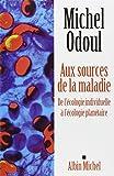 Telecharger Livres Aux sources de la maladie De l ecologie individuelle a l ecologie planetaire (PDF,EPUB,MOBI) gratuits en Francaise