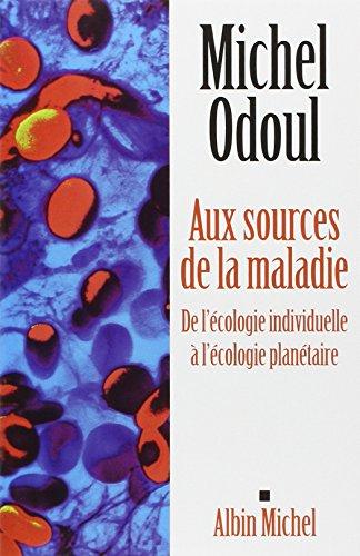 Aux sources de la maladie : De l'écologie indiviuelle à l'écologie planétaire