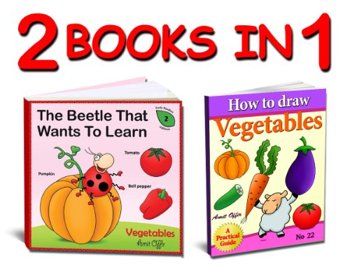 Learn the Vegetable's Names and How to Draw Vegetables Step by Step - Activities for the Whole Family (Activity Book Collections for Kids 3) (English Edition) por amit offir