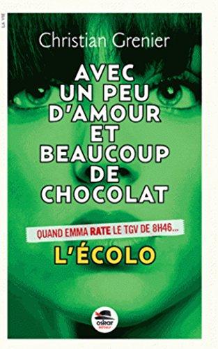 Avec un peu d'amour beaucoup et de chocolat : L'écolo