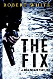 The Fix by Robert White