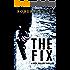THE FIX: SAS hero turns Manchester hitman (A Rick Fuller Thriller Book 1)