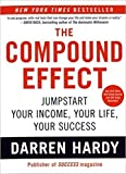 The Compound Effect - Jumpstart your income, your life, your success