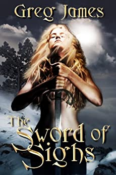 The Sword of Sighs (The Age of the Flame Book 1) (English Edition) par [James, Greg]