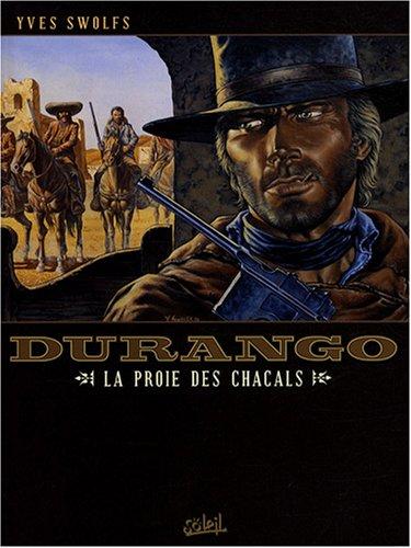 Durango, Tome 10 : La proie des chacals
