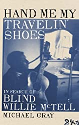 Hand Me My Travelin' Shoes - In Search of Blind Willie McTell