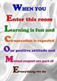 CLASSROOM MOTIVATIONAL INSPIRATIONAL QUOTE SIGN POSTER PRINT WELCOME, WHEN YOU ENTER THIS ROOM.....