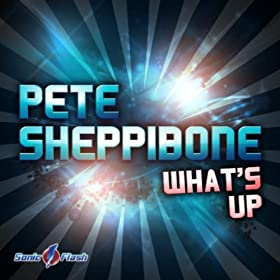 Pete Sheppibone-What's Up