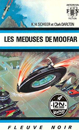 Perry Rhodan n°19 - Les méduses de Moofar par Clark DARLTON