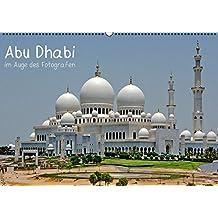 Abu Dhabi im Auge des Fotografen (Wandkalender 2016 DIN A2 quer): Abu Dhabi - 1001 Nacht ganz modern (Monatskalender, 14 Seiten) (CALVENDO Orte)
