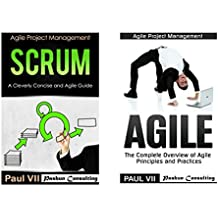 Agile Product Management: (Box Set) : Scrum: A Cleverly Concise Agile Guide and Agile: The Complete Overview of Agile Principles and Practices (scrum. development, agile software development)