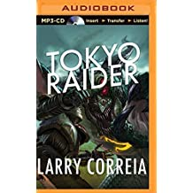 Tokyo Raider (Grimnoir Chronicles) by Larry Correia (2015-05-26)