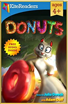 Donuts - Free Audio Book Inside: ---- an illustrated story about a squirrel, his wish, and a loyal friendship. (Preschool children's book, Bedtime stories, Picture book) (English Edition) von [Dweck, Julia]