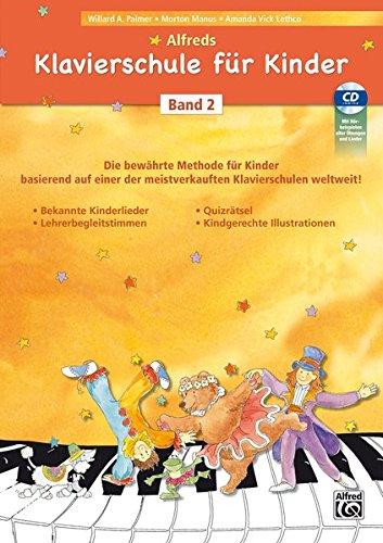 Alfreds Klavierschule für Kinder / Die bewährte Methode für Kinder ab 5 - 6 Jahren basierend auf einer der meistverkauften Klavierschulen weltweit!: ... der meistverkauften Klavierschulen weltweit!