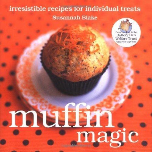 Muffin Magic: Irresistible Recipes for Individual Treats (Magic Baking Series) by Susannah Blake (2009-06-01) (Magic Susannah)