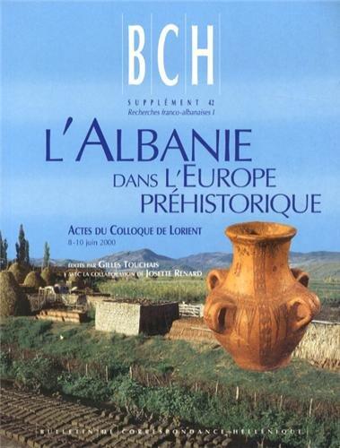 L'Albanie dans l'Europe préhistorique : Actes du colloque de Lorient, 8-10 juin 2000 par