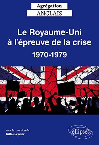 Le Royaume-Uni à l'Épreuve de la Crise 1970-1979