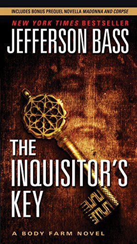 The Inquisitor\'s Key: A Body Farm Novel (English Edition)